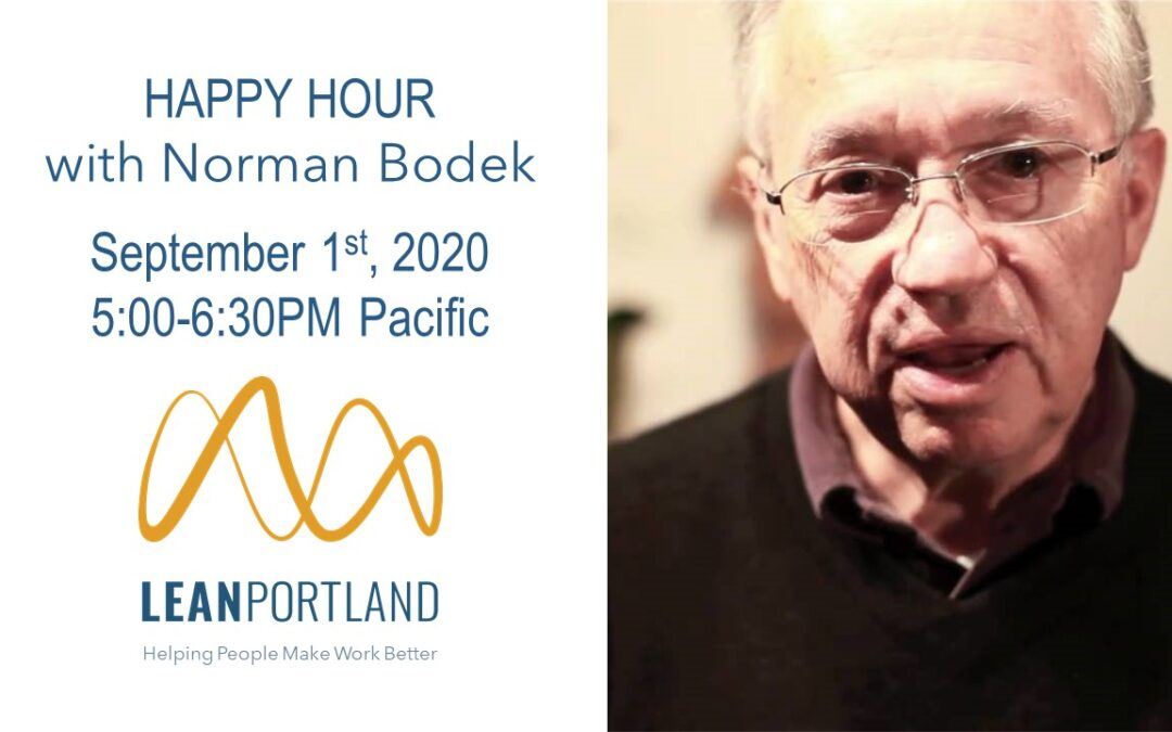 "Sept Happy Hour with Norman Bodek, the ""Godfather of Lean"" (Video and Podcast)"